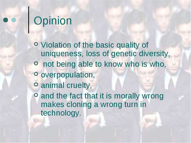 Opinion Violation of the basic quality of uniqueness, loss of genetic diversi...