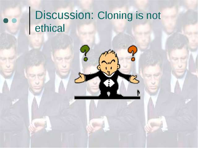 a discussion of cloning