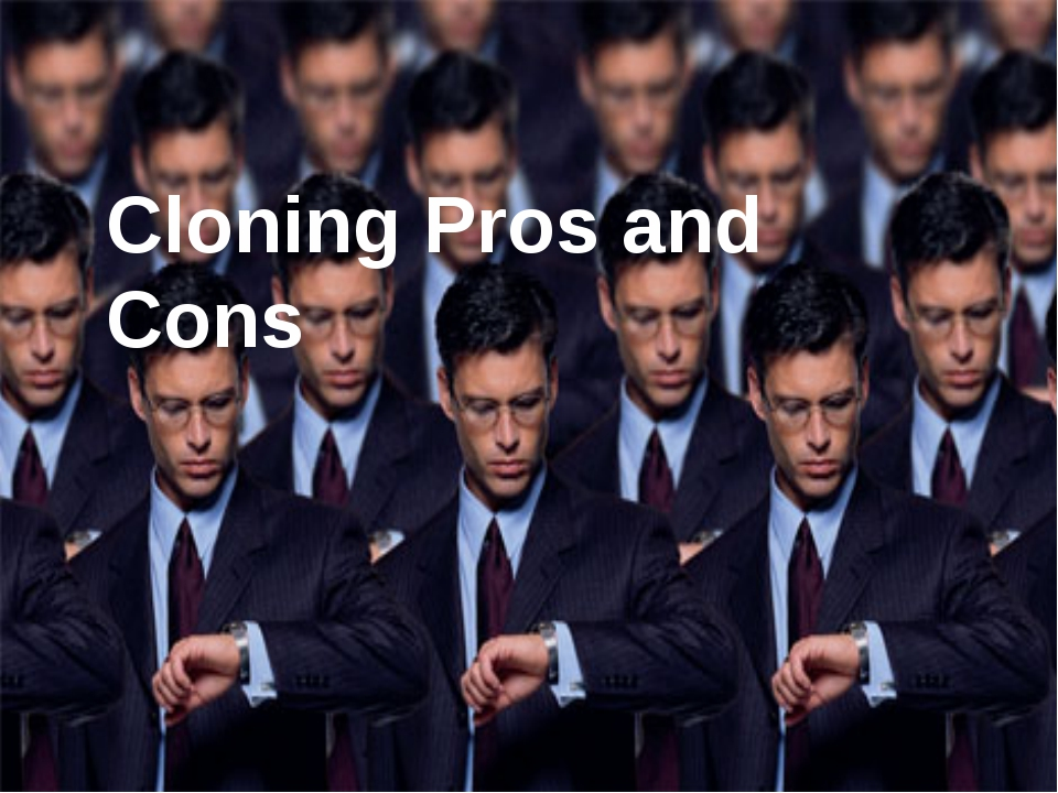 Cloning Pros and Cons