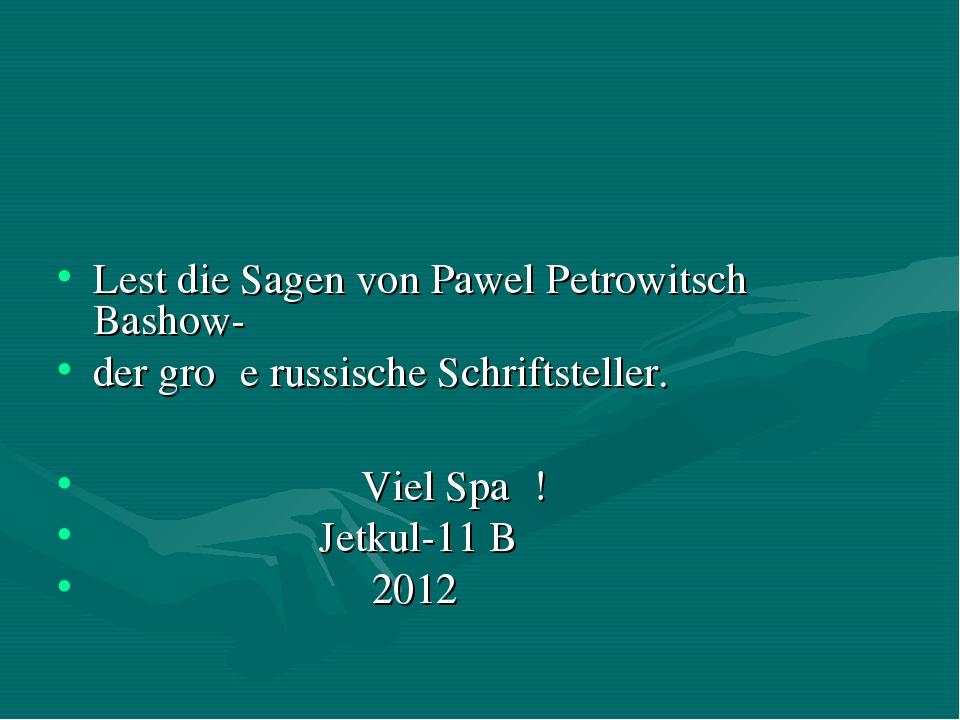 Lest die Sagen von Pawel Petrowitsch Bashow- der groβe russische Schriftstel...