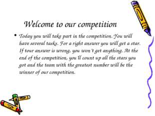 Welcome to our competition Today you will take part in the competition. You w