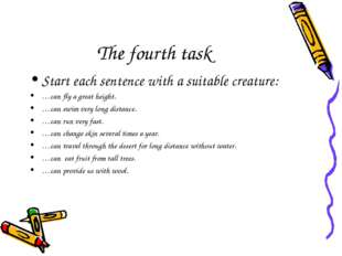 The fourth task Start each sentence with a suitable creature: …can fly a grea