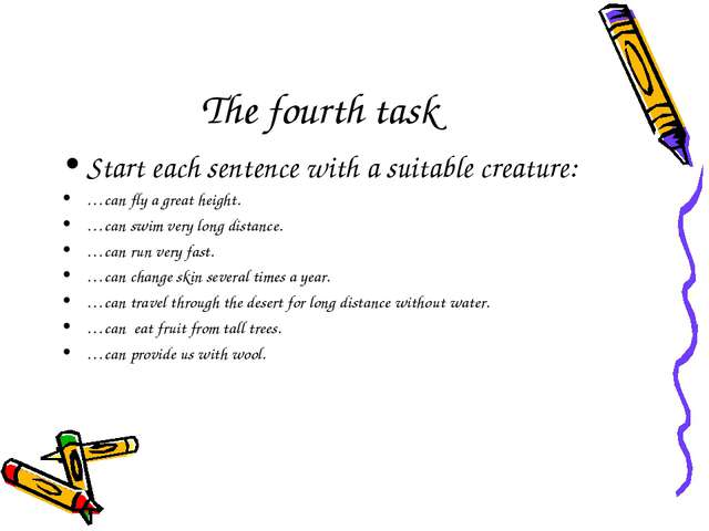 The fourth task Start each sentence with a suitable creature: …can fly a grea...