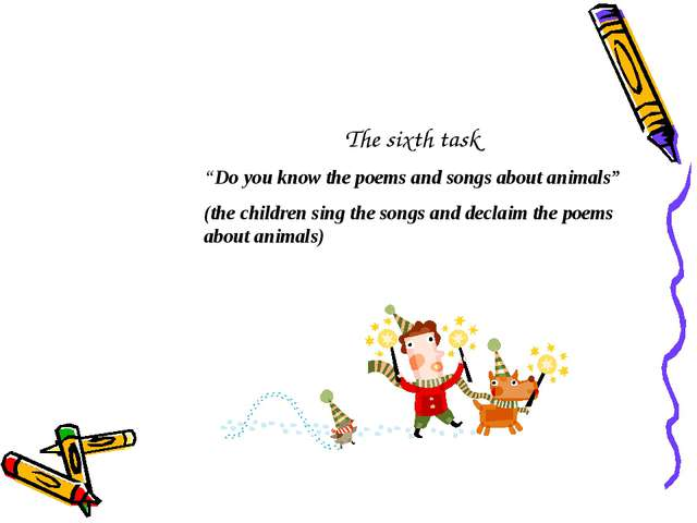 "The sixth task ""Do you know the poems and songs about animals"" (the children..."
