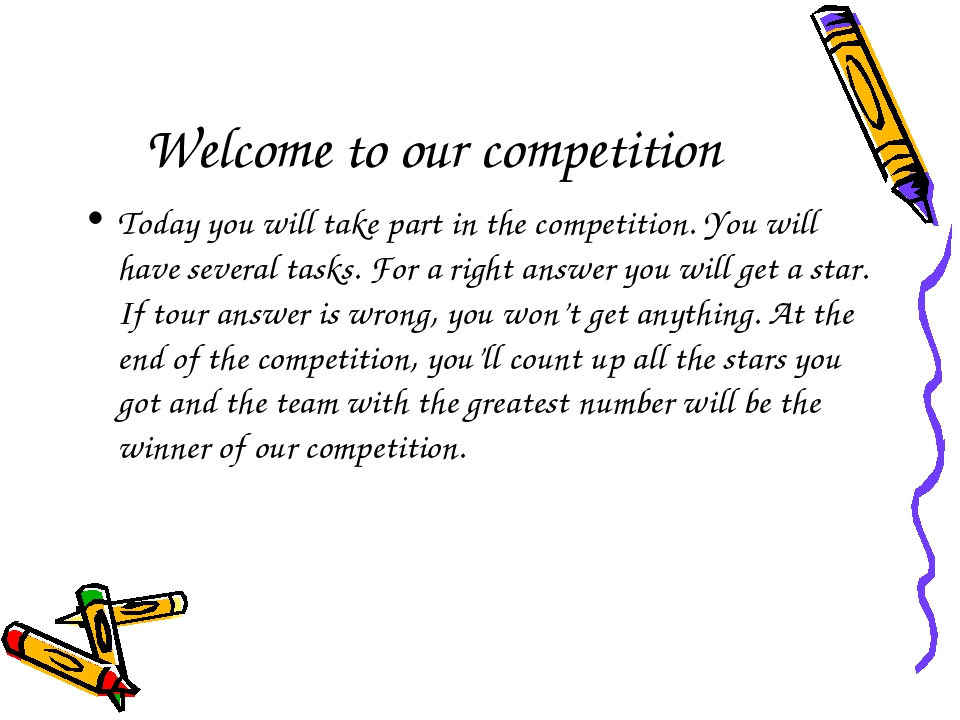 Welcome to our competition Today you will take part in the competition. You w...