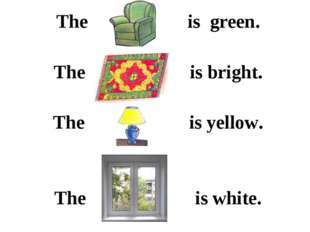 The is green. The is bright. The is yellow. The is white.
