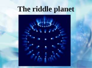 The riddle planet