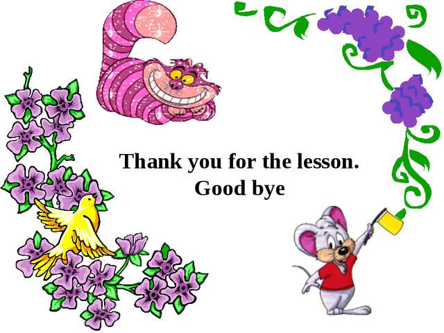 Thank you for the lesson. Good bye