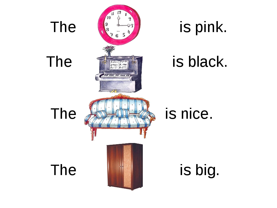 The is pink. The	 is black. The			 is nice. The is big.