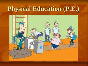 Physical Education (P.E.)
