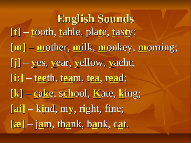 English Sounds [t] – tooth, table, plate, tasty; [m] – mother, milk, monkey,...