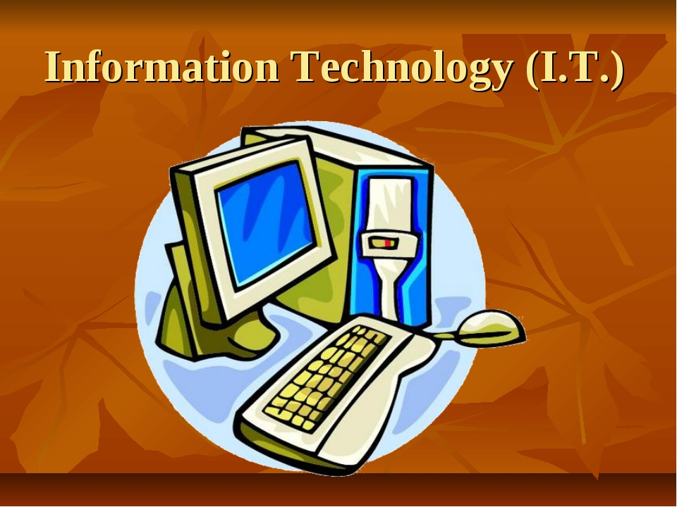Information Technology (I.T.)