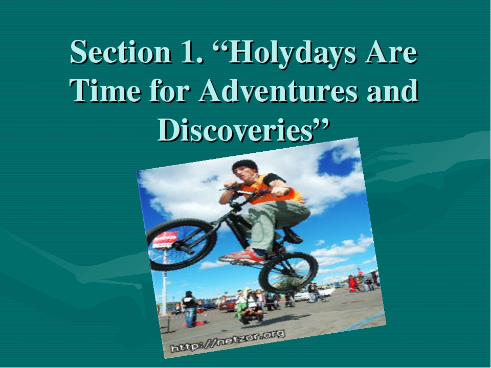 "Section 1. ""Holydays Are Time for Adventures and Discoveries"""