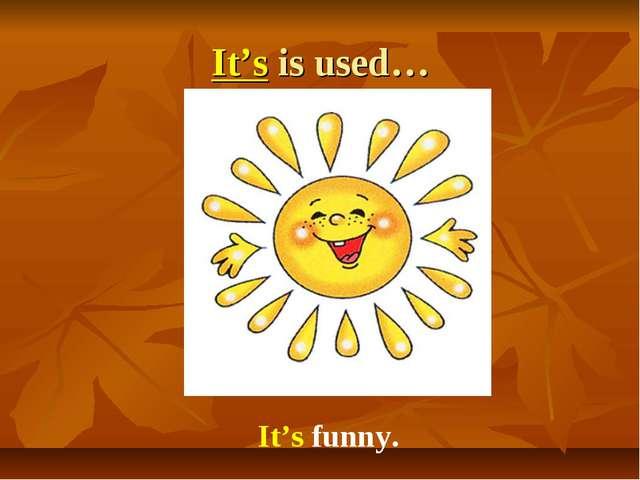 It's is used… It's funny.