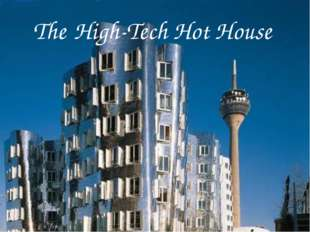 The High-Tech Hot House