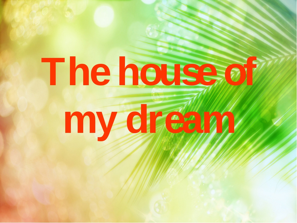 The house of my dream