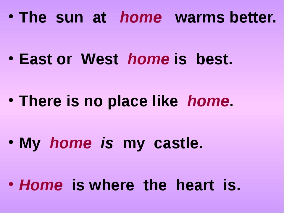 The sun at home warms better. East or West home is best. There is no place li...