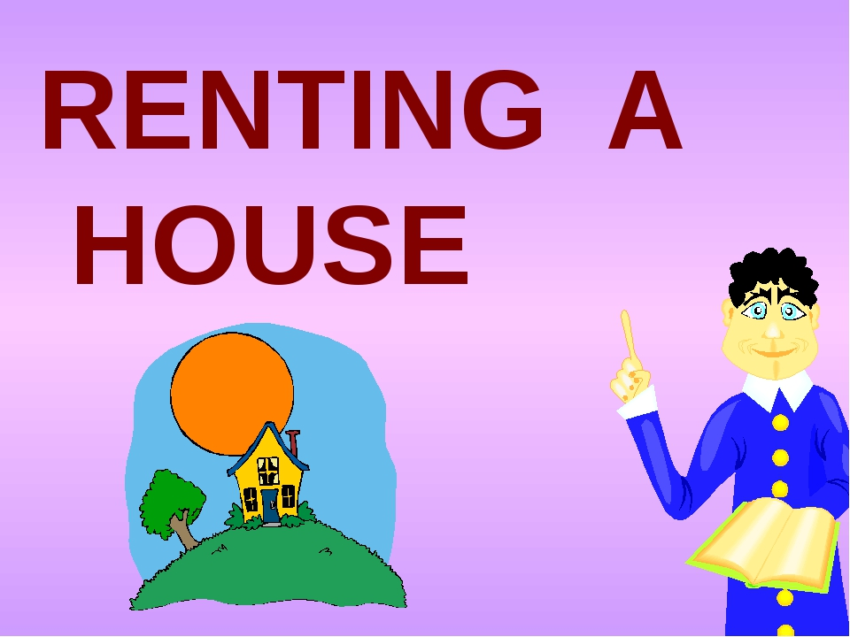 RENTING A HOUSE