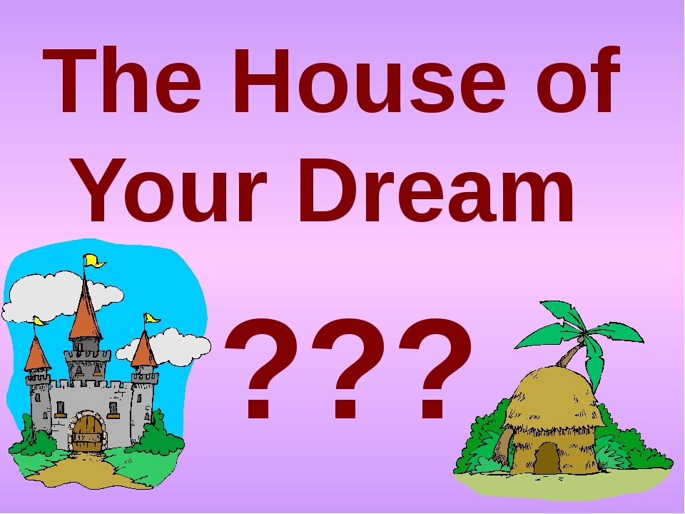 The House of Your Dream ???
