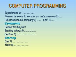 COMPUTER PROGRAMMING Experienced in 1) ………… Reason he wants to work for us:
