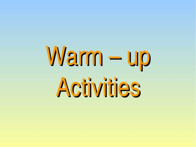 Warm – up Activities