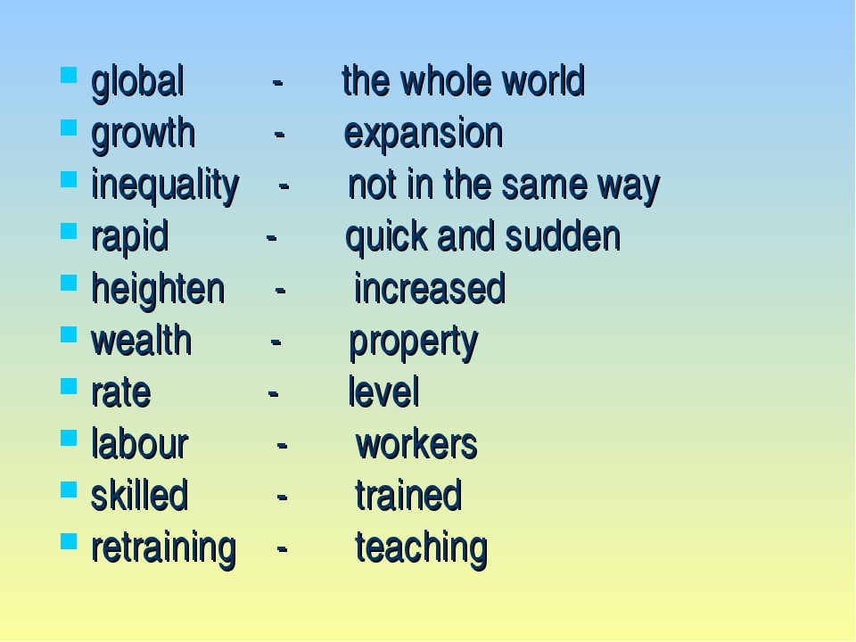 global - the whole world growth - expansion inequality - not in the same way...