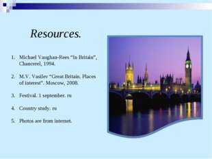 "Resources. Michael Vaughan-Rees ""In Britain"", Chancerel, 1994. M.V. Vasilev """