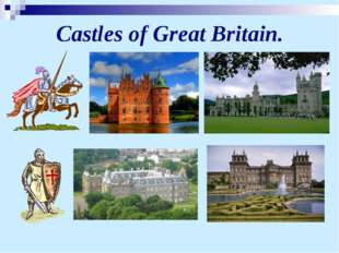 Castles of Great Britain.