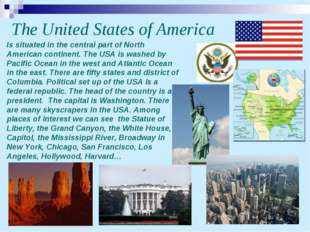 The United States of America Is situated in the central part of North America