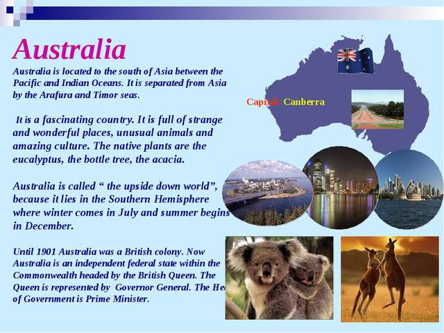 Capital: Canberra Australia Australia is located to the south of Asia between...