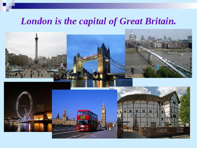 London is the capital of Great Britain.