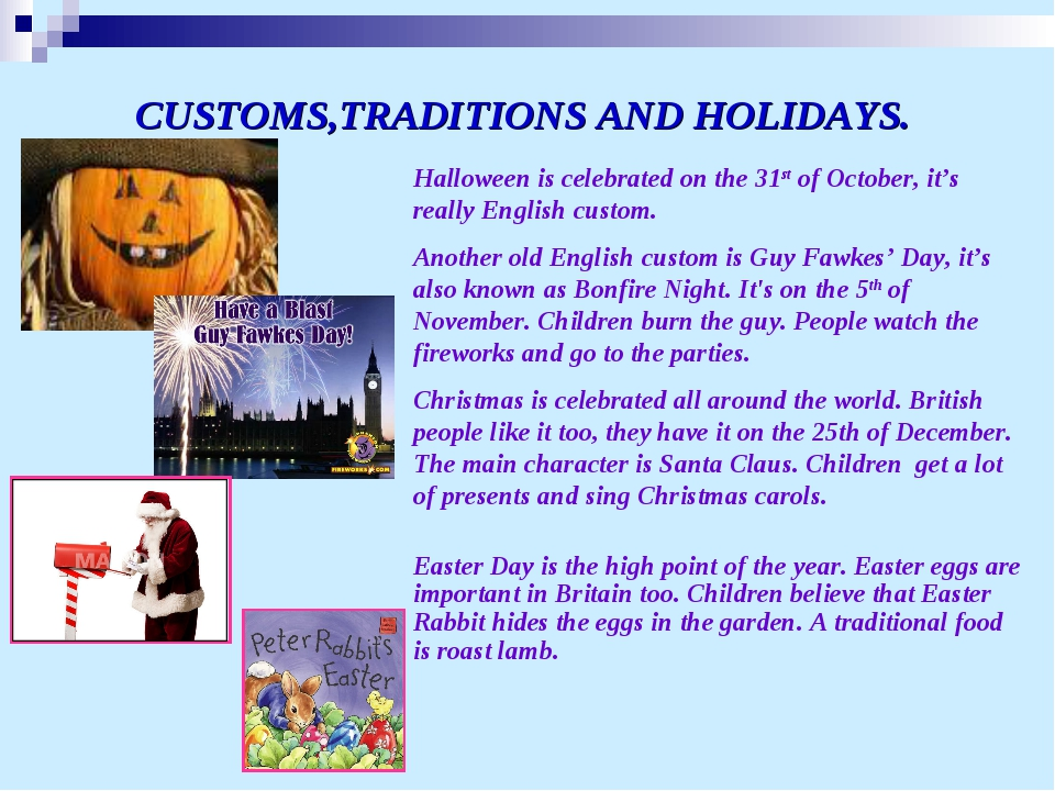 CUSTOMS,TRADITIONS AND HOLIDAYS. Halloween is celebrated on the 31st of Octob...