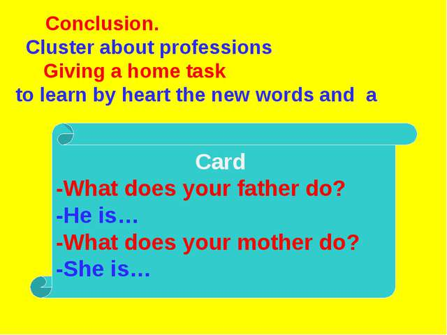 Conclusion. Cluster about professions Giving a home task to learn by heart t...