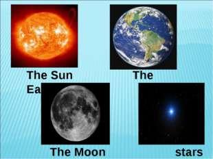The Sun The Earth The Moon stars