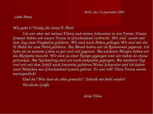 Bulle, den 15.September 2006 Liebe Anna, Wie geht's? Danke für deine