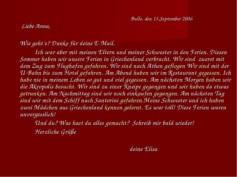 Bulle, den 15.September 2006 Liebe Anna, Wie geht's? Danke für deine...