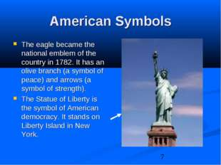 American Symbols The eagle became the national emblem of the country in 1782.
