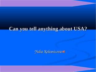 Can you tell anything about USA? Yulia Kolesnicova