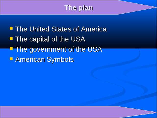 The United States of America The capital of the USA The government of the USA...
