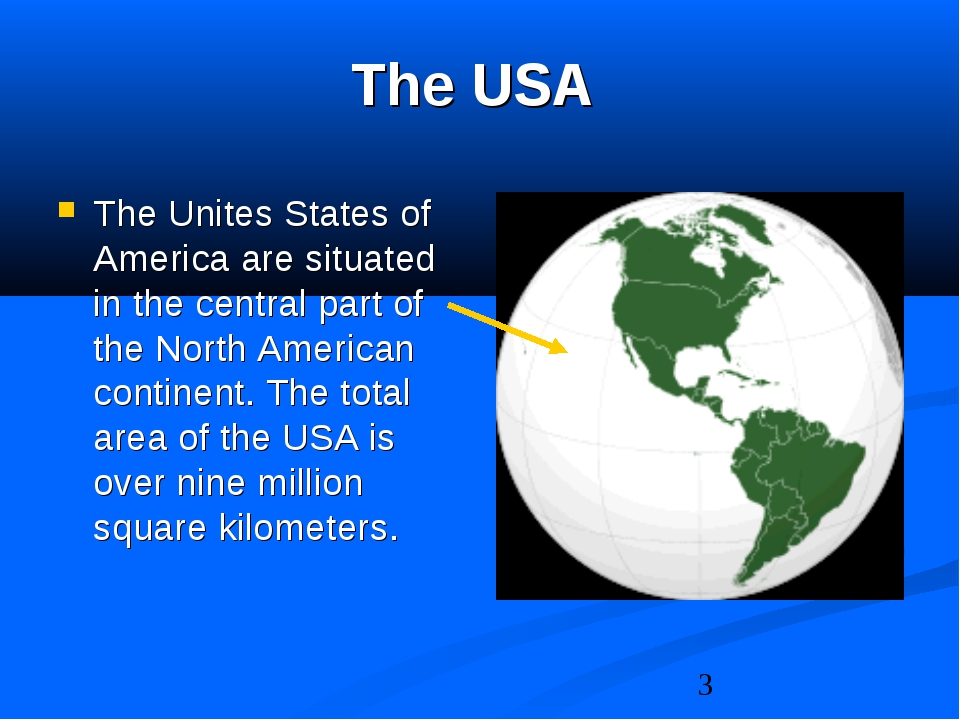 The USA The Unites States of America are situated in the central part of the...