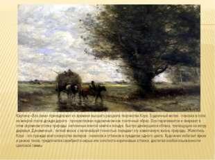 Картина «Воз сена» принадлежит ко времени высшего расцвета творчества Коро. Б