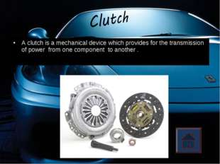 A clutch is a mechanical device which provides for the transmission of power