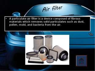 A particulate air filter is a device composed of fibrous materials which remo