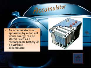 An accumulator is an apparatus by means of which energy can be stored, such a