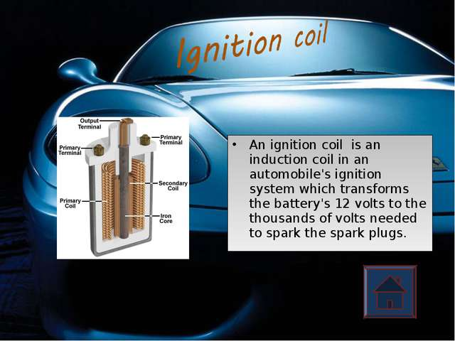 An ignition coil is an induction coil in an automobile's ignition system whic...