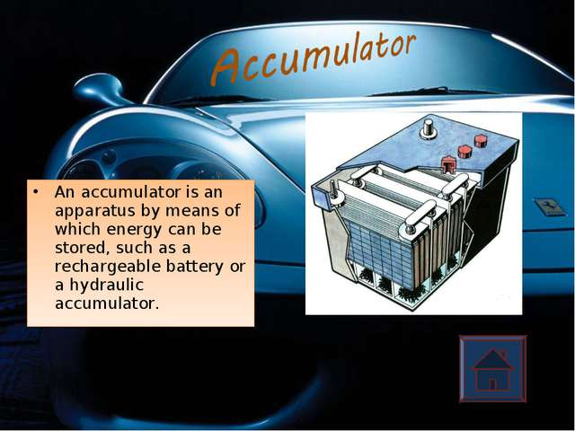 An accumulator is an apparatus by means of which energy can be stored, such a...