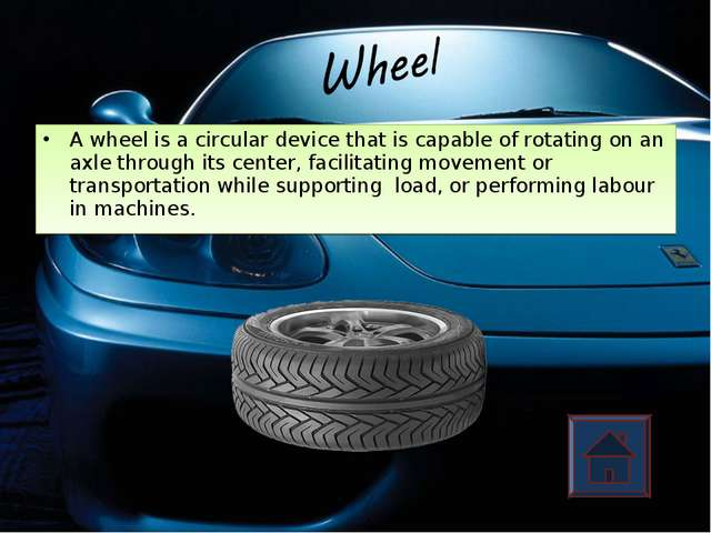 A wheel is a circular device that is capable of rotating on an axle through i...