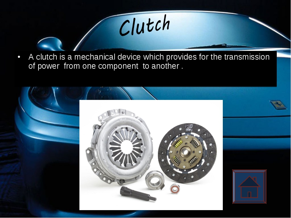 A clutch is a mechanical device which provides for the transmission of power...