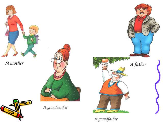 A mother A father A grandmother A grandfather