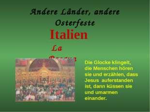 Andere Länder, andere Osterfeste Italien La Pasqua Die Glocke klingelt, die M